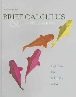 Brief Calculus & Its Applications Plus MyMathLab -- Access Card Package - Goldstein, Larry Joel, and Lay, David C., and Schneider, David I.