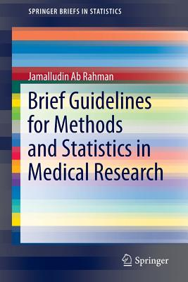Brief Guidelines for Methods and Statistics in Medical Research - Ab Rahman, Jamalludin Bin