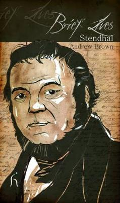 Brief Lives: Stendhal - Brown, Andrew