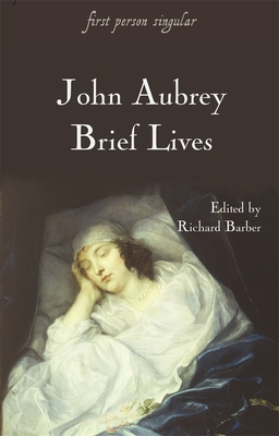Brief Lives - Aubrey, John, and Barber, Richard