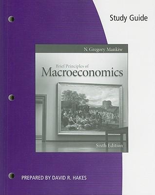 Brief Principles of Macroeconomics - Mankiw, N Gregory, and Hakes, David R