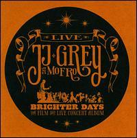 Brighter Days - JJ Grey & Mofro