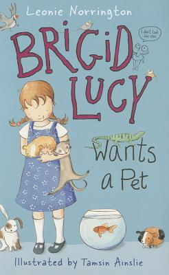Brigid Lucy Wants a Pet: Little Hare Books - Norrington, Leonie