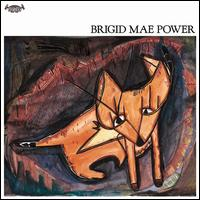 Brigid Mae Power - Brigid Mae Power