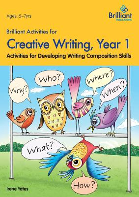 Brilliant Activities for Creative Writing, Year 1: Activities for Developing Writing Composition Skills - Yates, Irene