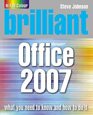 Brilliant Office 2007 - Johnson, Steve
