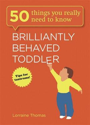 Brilliantly Behaved Toddler - Thomas, Lorraine