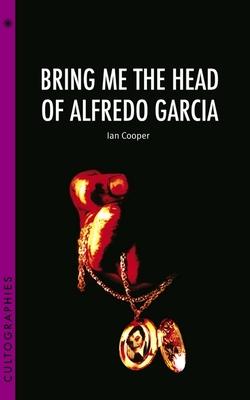 Bring Me the Head of Alfredo Garcia - Cooper, Ian, Professor