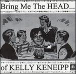 Bring Me the Head of Kelly Keneipp