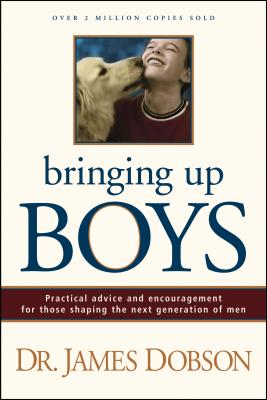 Bringing Up Boys - Dobson, James C, Dr., PH.D.