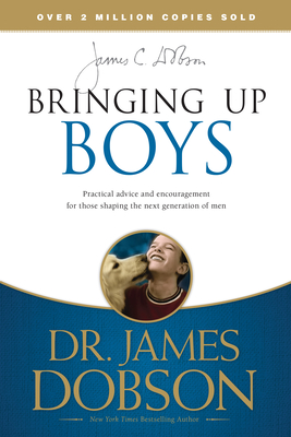 Bringing Up Boys - Dobson, James C