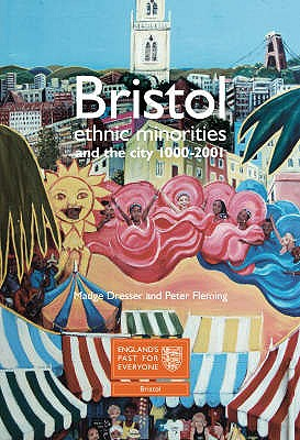 Bristol: Ethnic Minorities and the City 1000-2001: England's Past for Everyone - Dresser, Madge, and Fleming, Peter