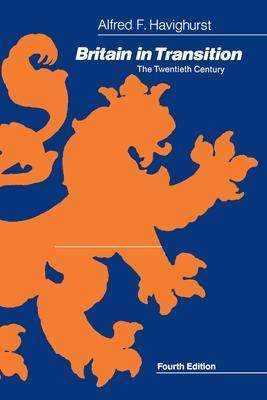 Britain in Transition: The Twentieth Century - Havighurst, Alfred F