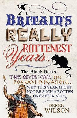 Britain's Rottenest Years - Wilson, Derek A