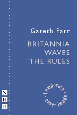 Britannia Waves the Rules - Farr, Gareth