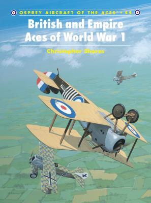 British and Empire Aces of World War 1 - Shores, Christopher