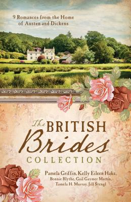 British Brides Collection - Blythe, Bonnie, and Griffin, Pamela, and Hake, Kelly Eileen