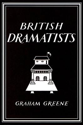 British Dramatists - Greene, Graham