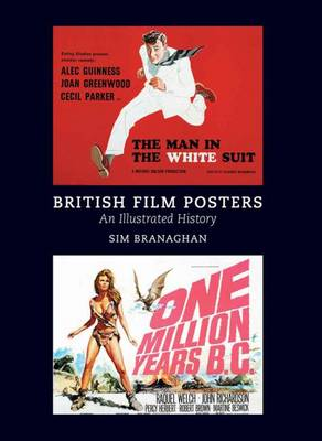British Film Posters: An Illustrated History - Branaghan, Sim, and Chibnall, Stephen