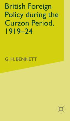 British Foreign Policy During the Curzon Period, 1919-24 - Bennett, G