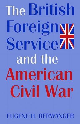 British Forgn Serv & Amer CIV War - Berwanger, Eugene