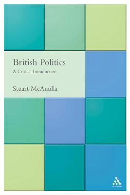British Politics: A Critical Introduction - McAnulla, Stuart