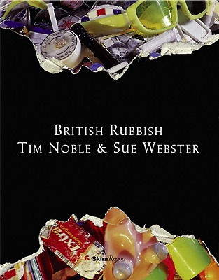 British Rubbish - Noble, Tim, and Webster, Sue