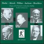 Britsich Organ Music: Darke, Alcock, Willan, Jackson, Brockless
