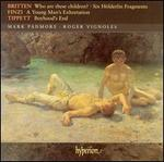 Britten, Finzi, Tippett: Who Are These Children? And Other Songs