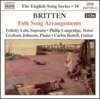 Britten: Folk Song Arrangements - Carlos Bonell (guitar); Christopher van Kampen (cello); Felicity Lott (soprano); Graham Johnson (piano);...
