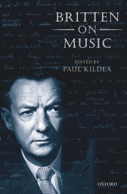 Britten on Music - Britten, Benjamin
