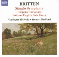 Britten: Simple Symphony; Temporal Variations; Suite on English Folk Tunes - Catherine Wyn-Rogers (mezzo-soprano); Nicholas Daniel (oboe); Philip Dukes (viola); Royal Northern Sinfonia