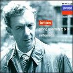 Britten: String Quartets Nos. 2 & 3; Sinfonietta