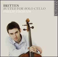 Britten: Suites for Solo Cello - Philip Higham (cello)