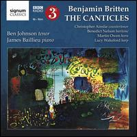 Britten: The Canticles - Ben Johnson (tenor); Benedict Nelson (baritone); Christopher Ainslie (counter tenor); James Baillieu (piano);...