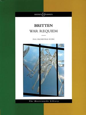 Britten - War Requiem, Op. 66: The Masterworks Library - Britten, Benjamin (Composer)