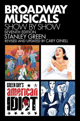 Broadway Musicals Show by Show - Green, Stanley, and Ginell, Cary