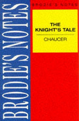 "Brodie's Notes on Chaucer's ""Knight's Tale"": Parallel text - Chaucer, Geoffrey, and Robinson, F.W."