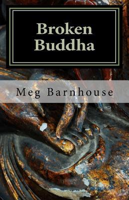 Broken Buddha - Barnhouse, Meg