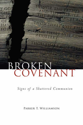 Broken Covenant: Signs of a Shattered Communion - Williamson, Parker T
