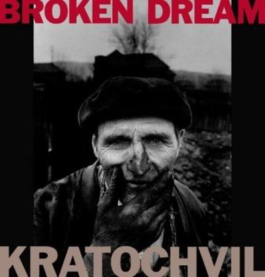 Broken Dream: Twenty Years of War in Eastern Europe - Kratochvil, Antonin