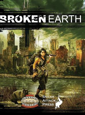 Broken Earth (Savage Worlds) - Hanson, Matthew J, and Hargraves, Craig (Editor)