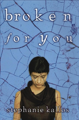 Broken for You - Kallos, Stephanie