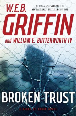 Broken Trust: A Badge of Honor Novel - Griffin, W. E. B.