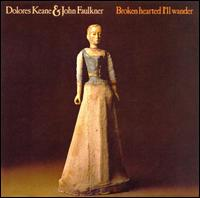 Brokenhearted I'll Wander - Dolores Keane & John Faulkner