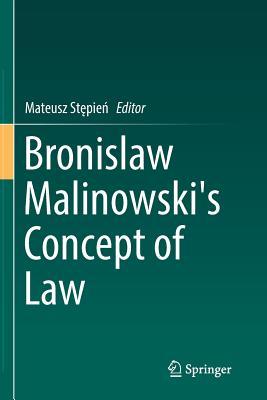 Bronislaw Malinowski's Concept of Law - StpieD, Mateusz (Editor)