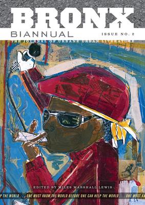 Bronx Biannual No. 2 - Lewis, Miles Marshall (Editor)