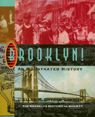 Brooklyn!: An Illustrated History - Snyder-Grenier, Ellen Marie