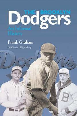 Brooklyn Dodgers - Graham, Frank, and Lang, Jack (Foreword by)