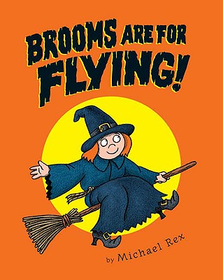 Brooms Are for Flying! - Rex, Michael